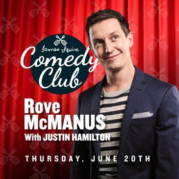 JAMES SQUIRE COMEDY CLUB - Rove McManus with Justin Hamilton: Main Image