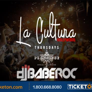 LA CULTURA THURSDAYS | BABEROC - DJ NELSON AT PLAYHOUSE