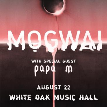 Mogwai with special guest Papa M-img