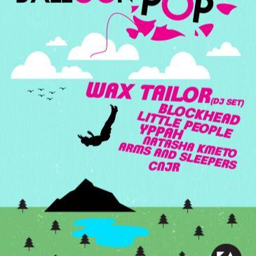 BALLOON POP ft. Wax Tailor (DJ Set), Blockhead + More!-img
