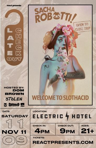 SACHA ROBOTTI: WELCOME TO SLOTH ACID - OPEN TO CLOSE TRIP: Main Image
