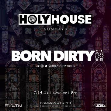 HOLY HOUSE N°16 — Born Dirty  (21+): Main Image