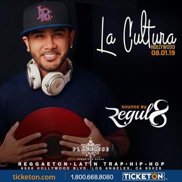 LA CULTURA THURSDAYS | DJ REGUL8 AT PLAYHOUSE