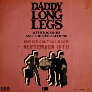 Daddy Long Legs with Hickoids, The Reputations.-img