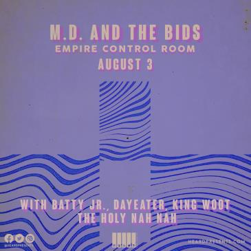 M.D. and the Bids w/ DAYEATER, King Woot, AlexAlco: Main Image