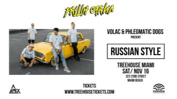 VOLAC & PHLEGMATIC DOGS Presents RUSSIAN STYLE @ Treehouse: Main Image