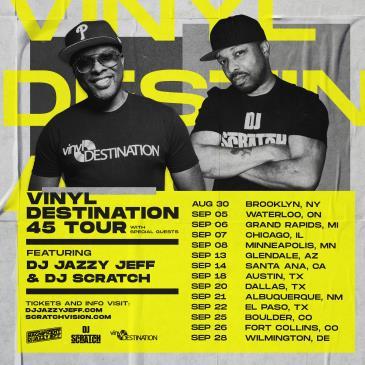 Vinyl Destination 45 Tour ft. DJ Jazzy Jeff & DJ Scratch: Main Image