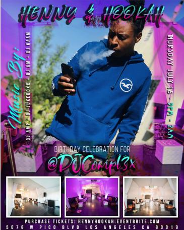 Henny & Hookah: Compl3x BDay Party: Main Image
