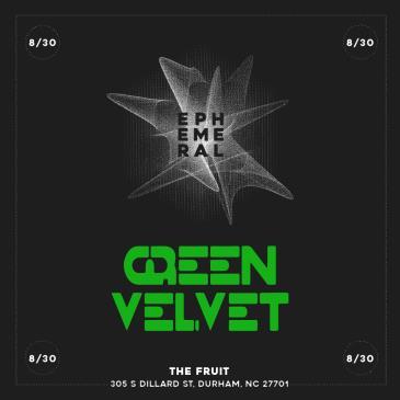 Ephemeral Ft. Green Velvet - DURHAM: Main Image
