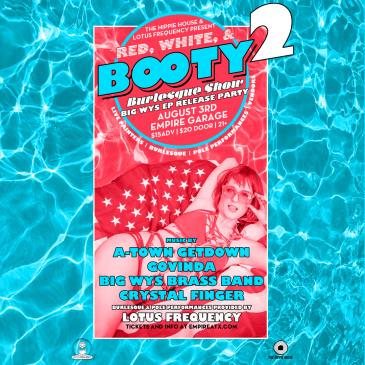 Red, White & Booty Burlesque Show w/ ATown Get Down + More!: