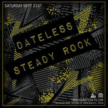 Dateless + Steady Rock @ Treehouse Miami: Main Image