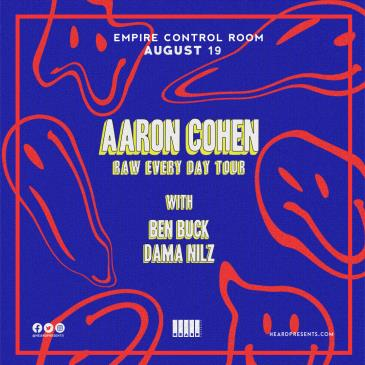Aaron Cohen Raw Every Day Tour with Ben Buck and Dama Nilz: Main Image