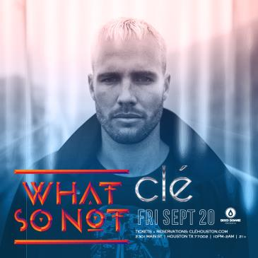 What So Not - HOUSTON: Main Image