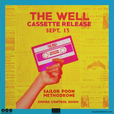 The Well (Cassette Release) with Sailor Poon, Methodrone-img