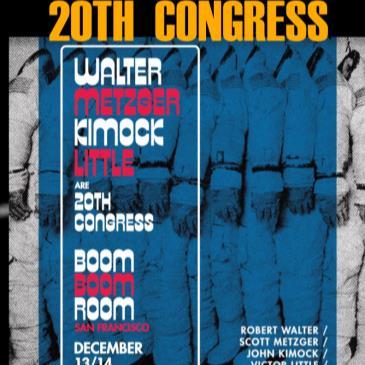 ROBERT WALTER's 20TH CONGRESS (Scott Metzger, John Kimock++)-img