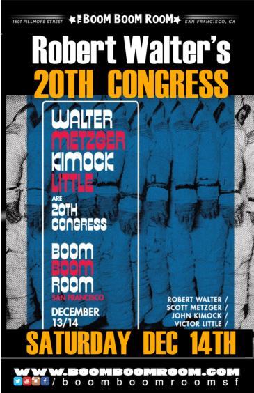 ROBERT WALTER's 20TH CONGRESS (Scott Metzger, John Kimock++): Main Image