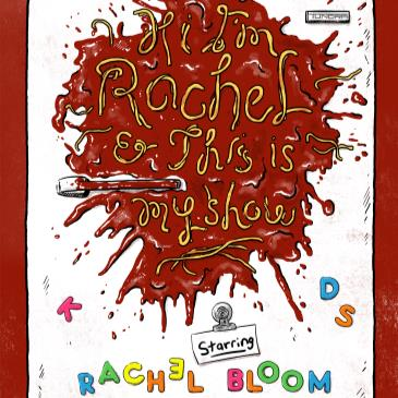 """Hi I'm Rachel and This is My Show"" - Starring Rachel Bloom-img"