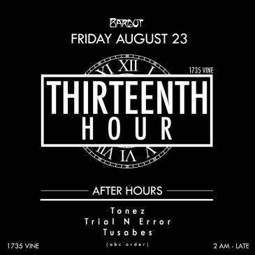 BARDOT FRIDAY 8.23 AFTER HOURS: THIRTEENTH HOUR: Main Image