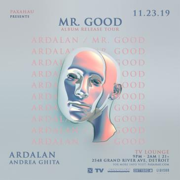 Paxahau Presents: Ardalan Mr. Good Album Tour: Main Image