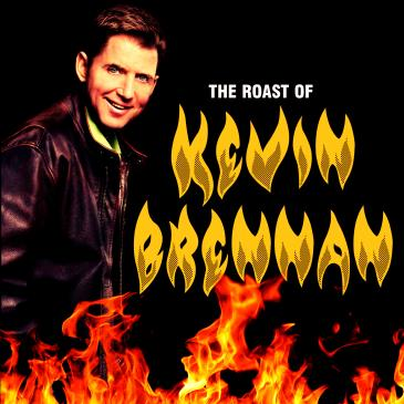 The Roast of Kevin Brennan!: Main Image