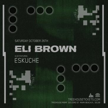 Eli Brown + Eskuche @ Treehouse Miami: Main Image