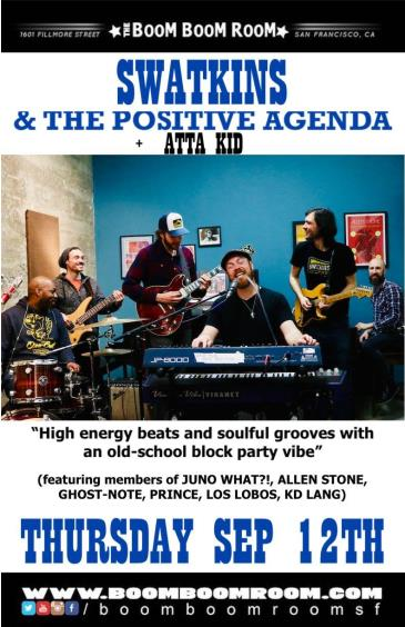 SWATKINS & THE POSITIVE AGENDA  (Motet, GhostNote)+ ATTA KiD: Main Image