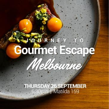 Journey to Gourmet Escape | Melbourne: Main Image