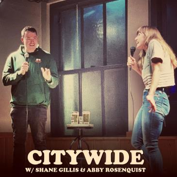 Citywide with Shane Gillis & Abby Rosenquist!: Main Image