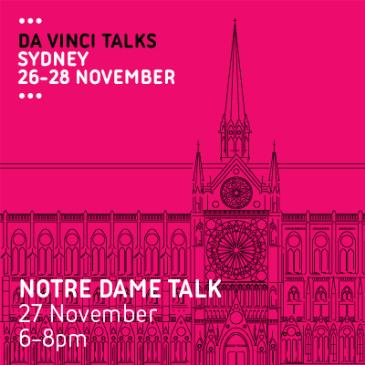 Da Vinci Talks: Notre Dame Talk: Main Image
