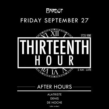 BARDOT FRIDAY 9.27 AFTER HOURS: THIRTEENTH HOUR-img