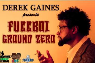 NYCF Presents: Derek Gaines Fucboi Ground Zero: Main Image