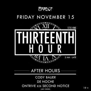 BARDOT FRIDAY 11/15 AFTERHOURS: THIRTEENTH HOUR: Main Image