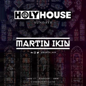 HOLY HOUSE N°32 — Martin Ikin (21 +)-img