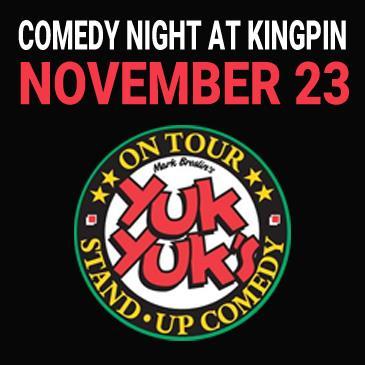 Kingpin Comedy Night November 23 - Presented by Yuk Yuk's: Main Image