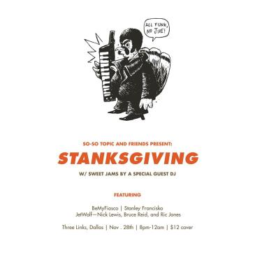 So-So Topic and Friends present: STANKSGIVING(All Funk, No J-img