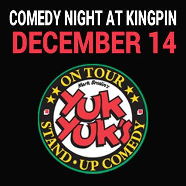 Kingpin Comedy Night December 14 - Presented by Yuk Yuk's: Main Image