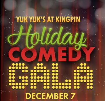 Kingpin Holiday Comedy Gala Dec. 7 with Yuk Yuks!: Main Image