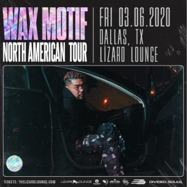Wax Motif - DALLAS: Main Image