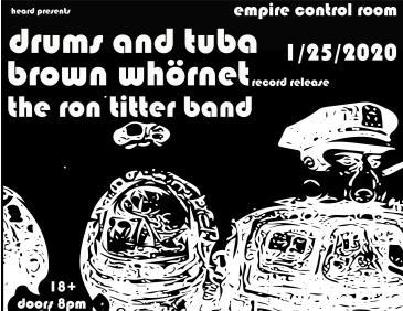 "Drums & Tuba w/ Brown Whörnet ""Release Show"": Main Image"