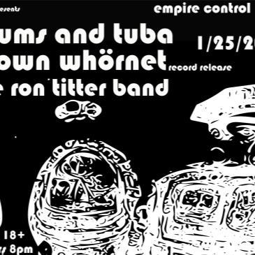 "Drums & Tuba w/ Brown Whörnet ""Release Show""-img"