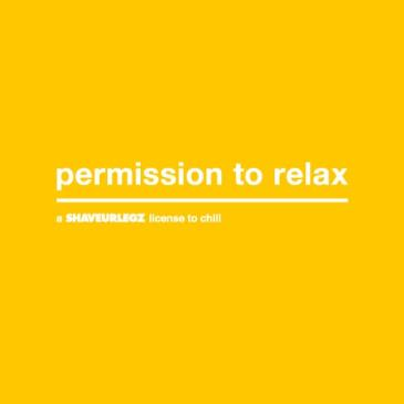 Permission to Relax - a Shaveurlegz License to Chill.: Main Image