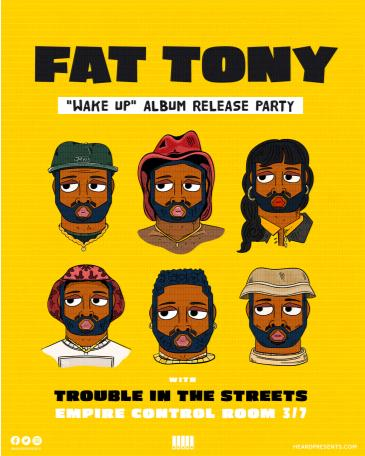 """Fat Tony """"Wake Up"""" Album Release with Trouble in the Streets: Main Image"""