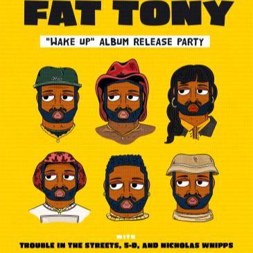 "Fat Tony ""Wake Up"" Album Release with Trouble in the Streets-img"