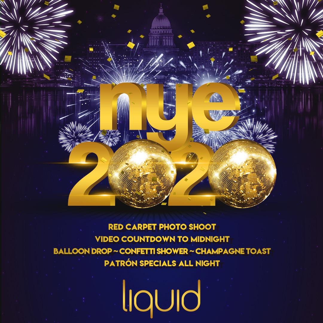 NEW YEARS EVE 2020 at Liquid Madison NYE December 31, 2019