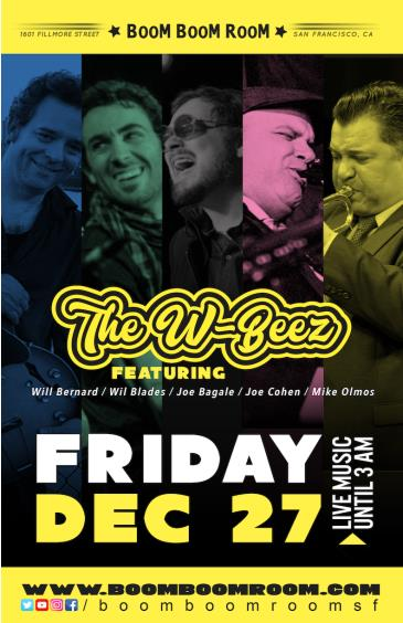 The W-BEEZ (Will Bernard,Wil Blades,Joe Cohen,Mike Olmos+):