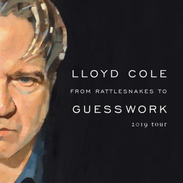 Lloyd Cole - From Rattlesnakes to Guesswork 2020 Tour: Main Image
