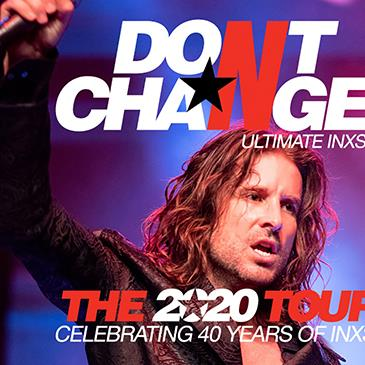 "DON""T CHANGE - ULTIMATE INXS"
