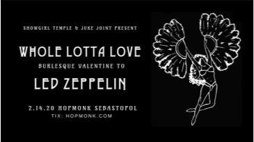 Whole Lotta Love (burlesque Valentine to Led Zeppelin): Main Image