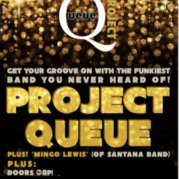 PROJECT QUEUE (w/ Mingo Lewis of Santana) + star guests-img