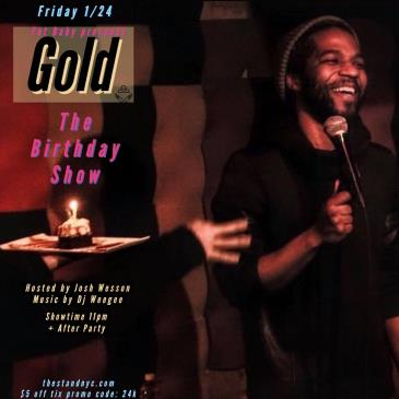 GOLD : Josh's Birthday Show!: Main Image